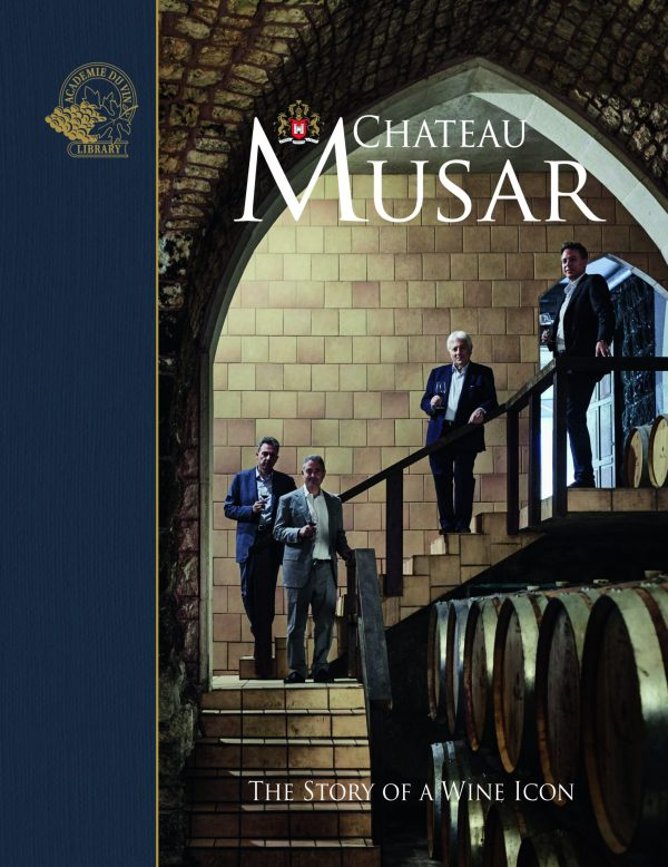 Chateau Musar, Lebanon, Ghazir, Hochar, the story of a wine icon book